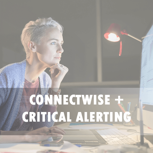 connectwise + critical alerting