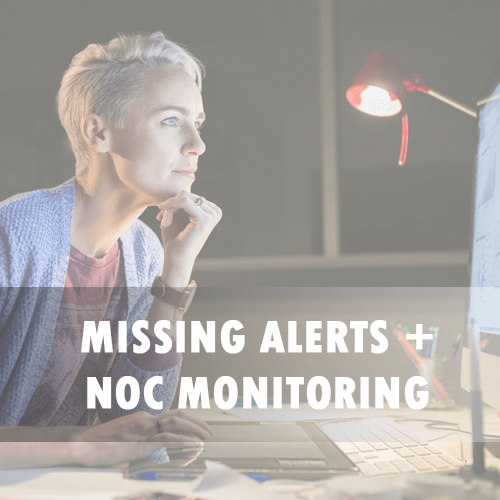Missing Alerts + NOC Monitoring