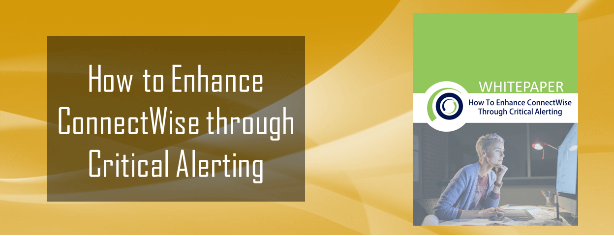 Enhance ConnectWise Ticketing through Critical Alerting