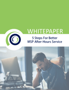 5 Steps to better after-hours MSP support