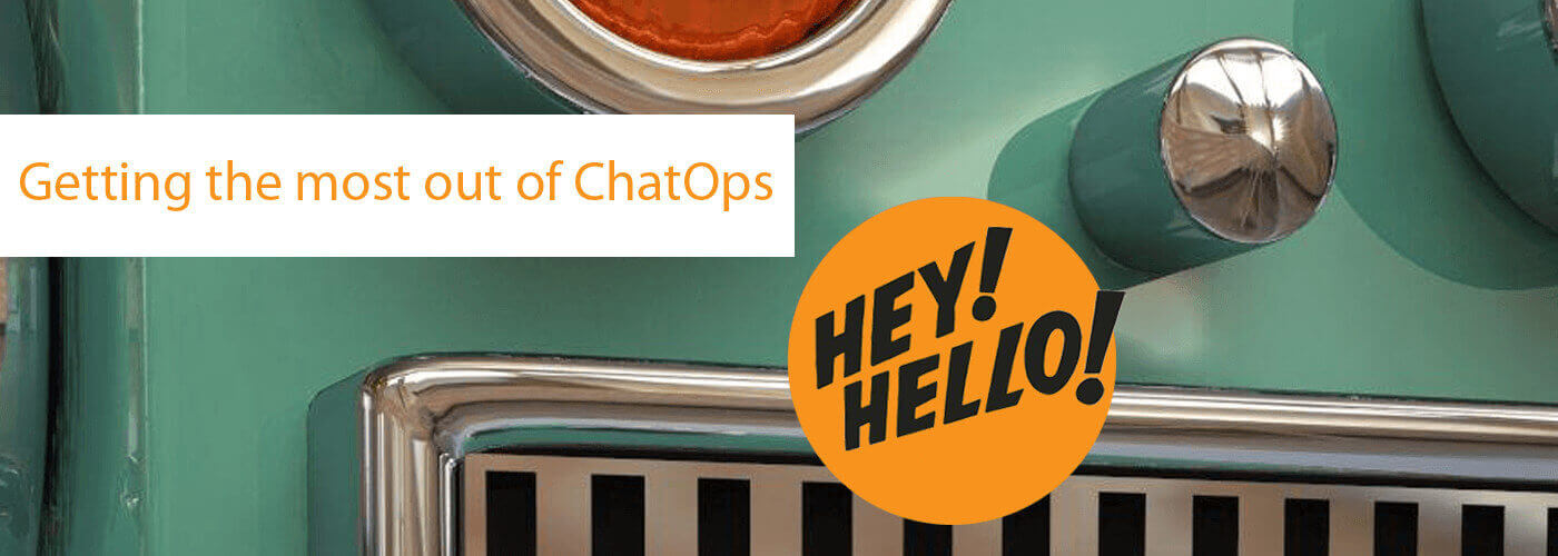 blog image template Getting the most out of ChatOps