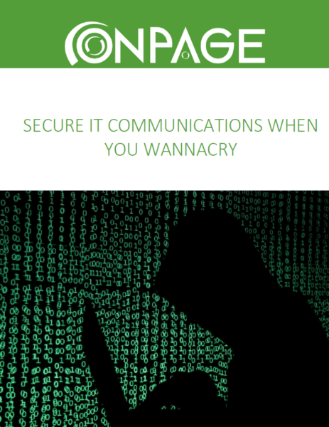 WHITE PAPER : Secure IT Communications When You WannaCry - OnPage