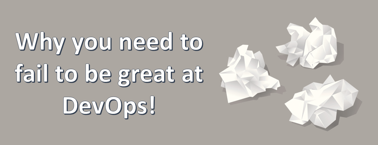 Why you need to fail to be great at DevOps
