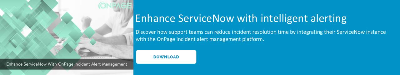 Enhance ServiceNow With OnPage Incident Alert Management