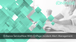 Enhance ServiceNow With OnPage