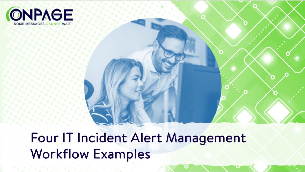 Four IT Incident Alert Management Examples