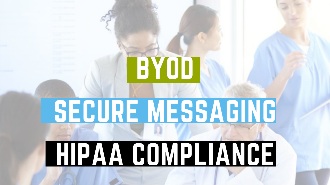 BYOD, secure messaging and HIPAA Complaince