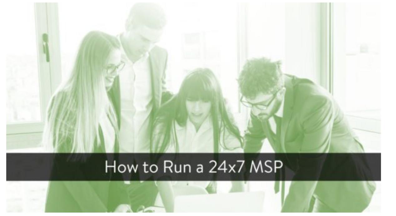 How to Run a 24x7 MSP